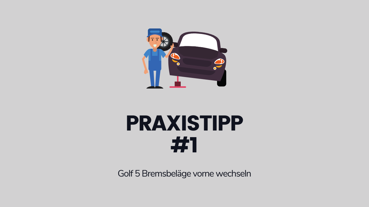 Praxistipp zum Thema Bremsbeläge im VW Golf 5 vorne wechseln